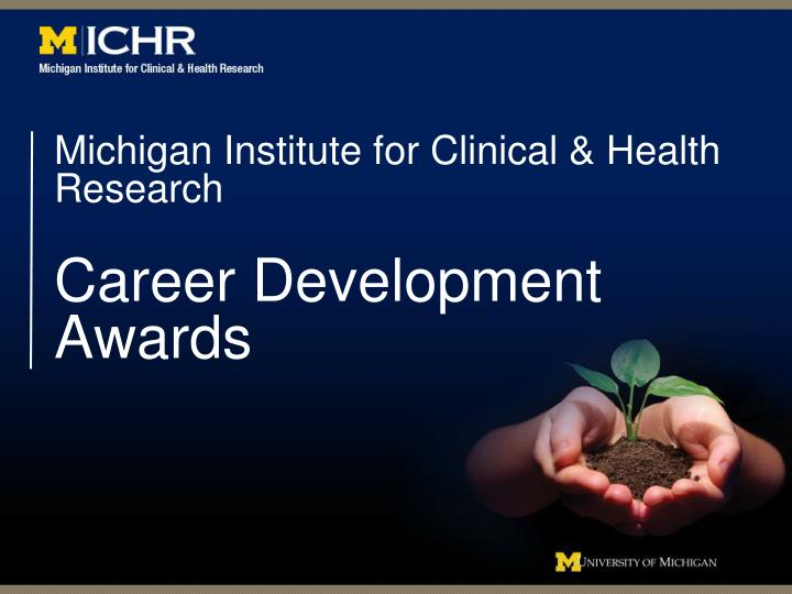 Michigan institute for clinical health research career development awards