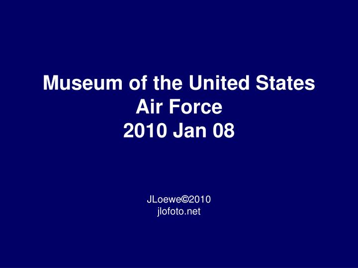 Museum of the united states air force 2010 jan 08 l.jpg