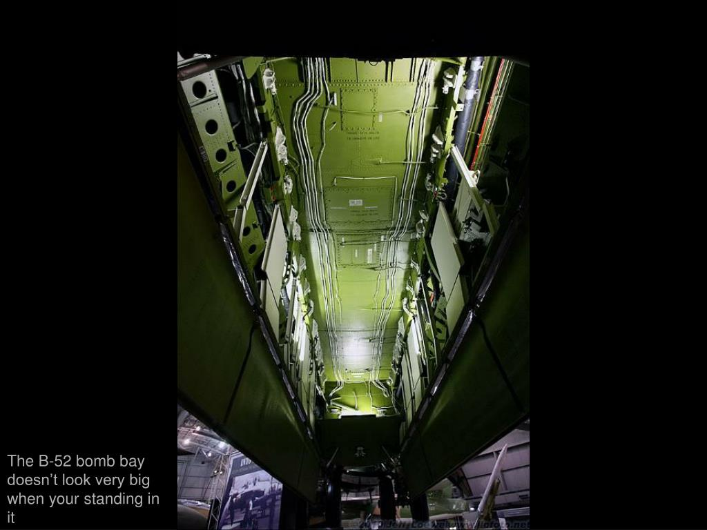 The B-52 bomb bay doesn't look very big when your standing in it