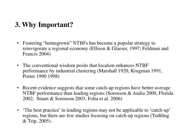 "Fostering ""homegrown"" NTBFs has become a popular strategy to reinvigorate a regional economy (Ellison & Glaeser, 1997; Feldman and Francis 2004)"