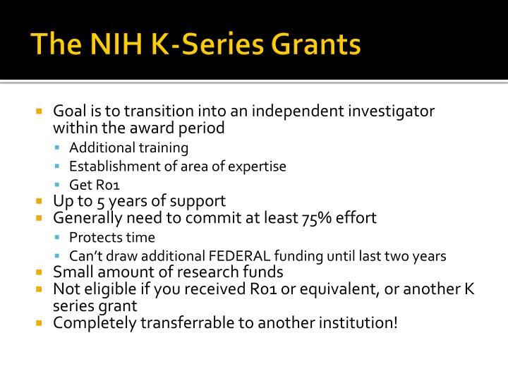 The NIH K-Series Grants