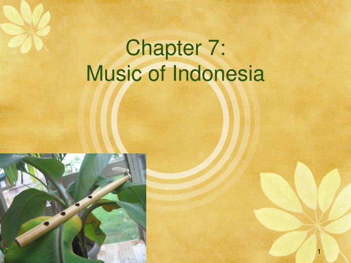 Chapter 7 music of indonesia