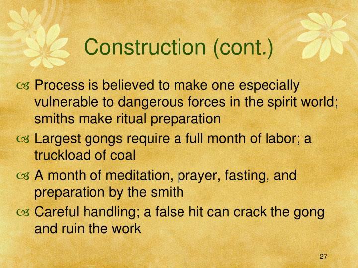 Construction (cont.)
