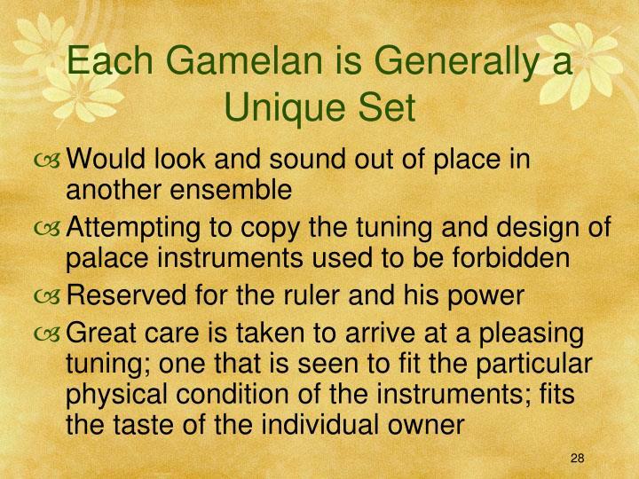 Each Gamelan is Generally a Unique Set
