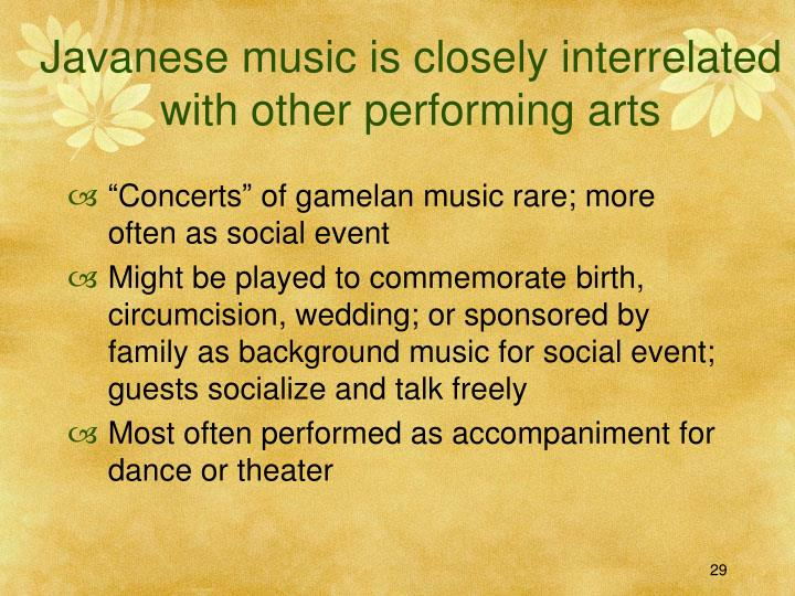 Javanese music is closely interrelated with other performing arts