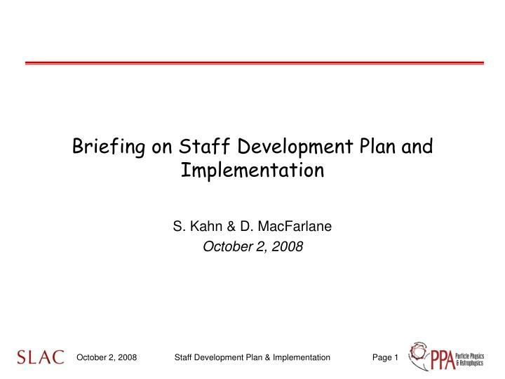 Briefing on Staff Development Plan and Implementation