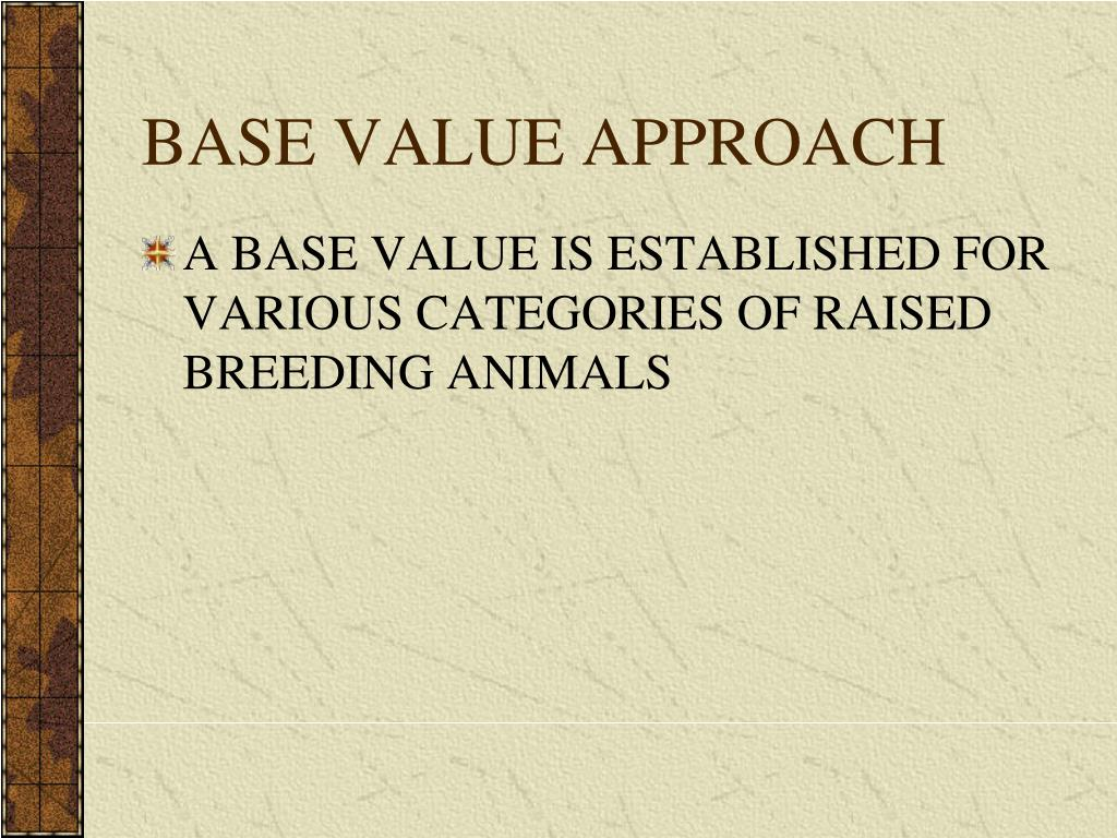BASE VALUE APPROACH