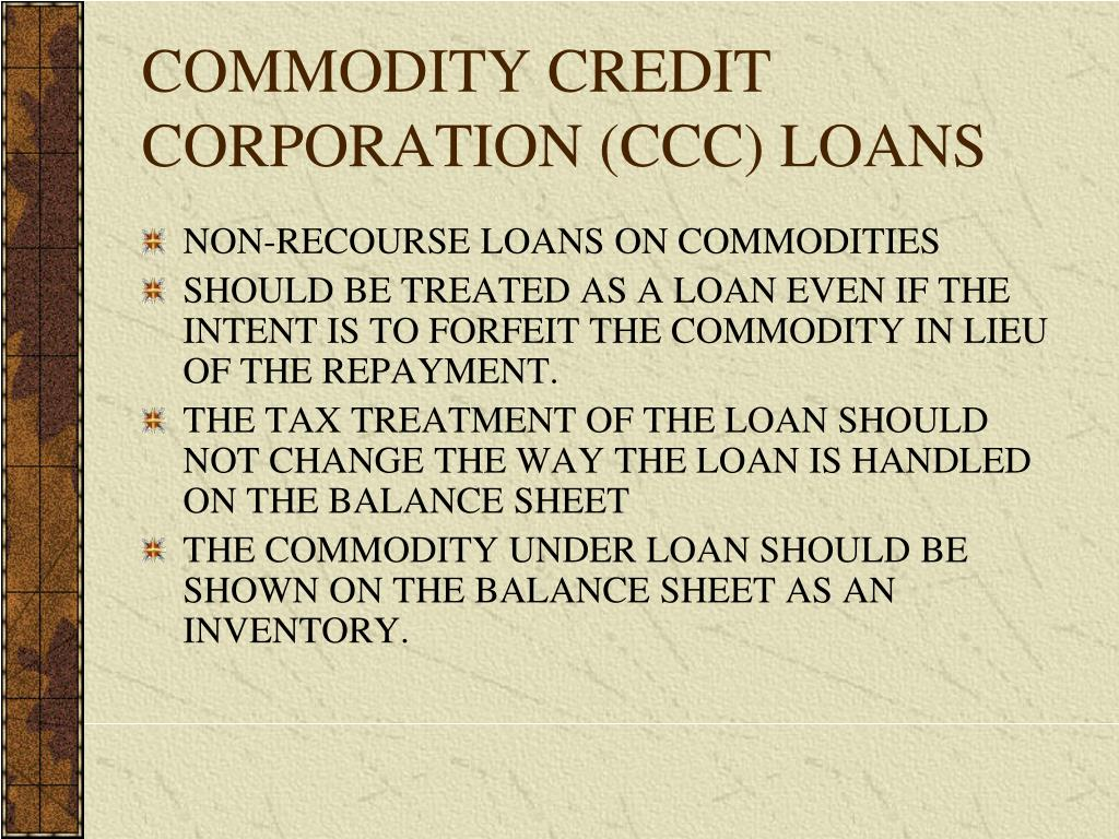 COMMODITY CREDIT CORPORATION (CCC) LOANS