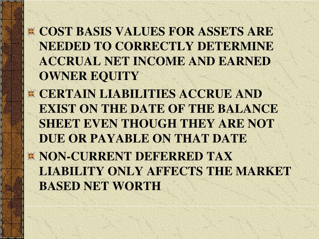 COST BASIS VALUES FOR ASSETS ARE NEEDED TO CORRECTLY DETERMINE ACCRUAL NET INCOME AND EARNED OWNER EQUITY