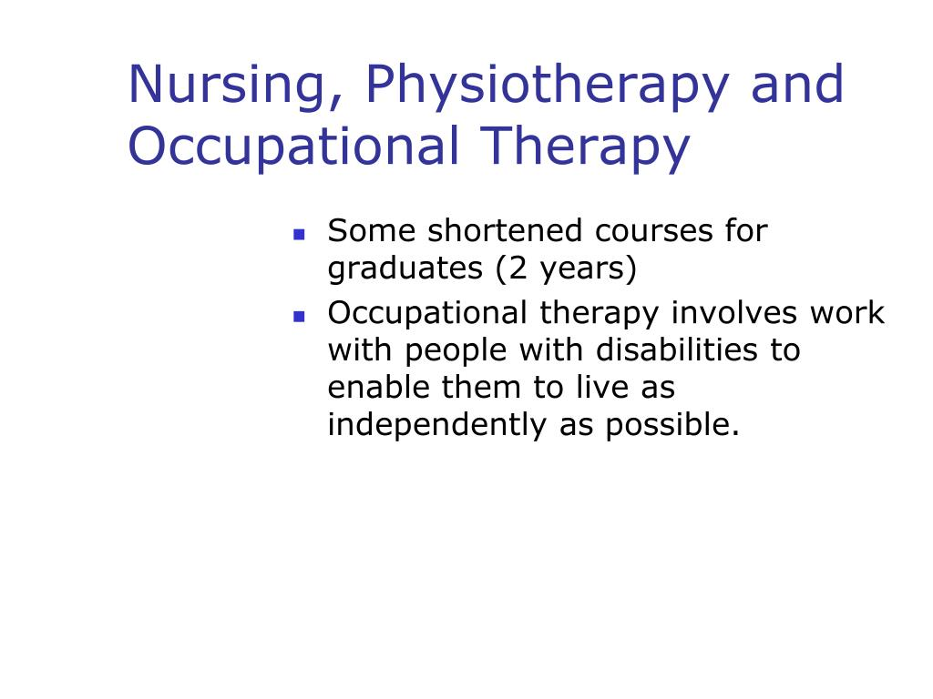 Nursing, Physiotherapy and Occupational Therapy