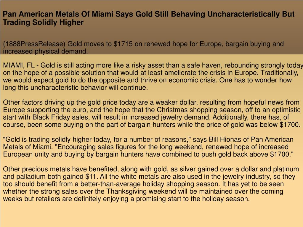 Pan American Metals Of Miami Says Gold Still Behaving Uncharacteristically But Trading Solidly Higher