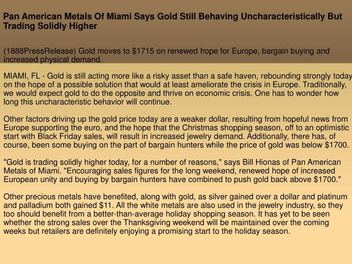 Pan American Metals Of Miami Says Gold Still Behaving Uncharacteristically But Trading Solidly Highe...