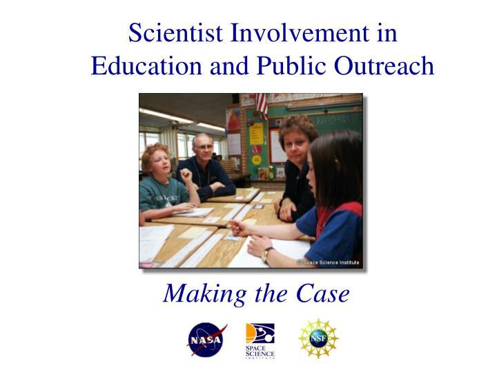 Scientist Involvement in Education and Public Outreach