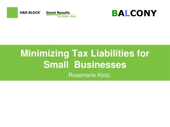 Minimizing tax liabilities for small businesses l.jpg