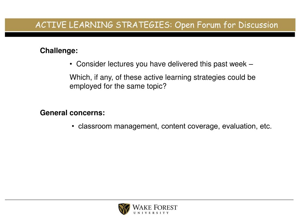 ACTIVE LEARNING STRATEGIES: Open Forum for Discussion