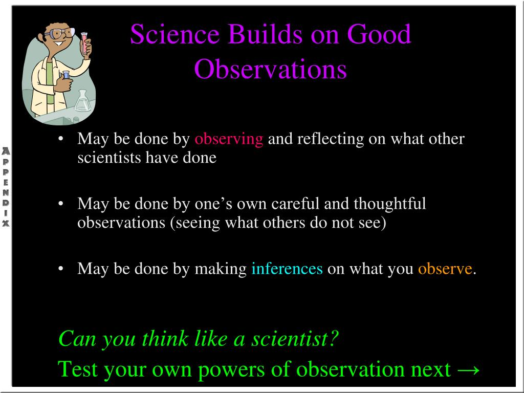 Science Builds on Good Observations