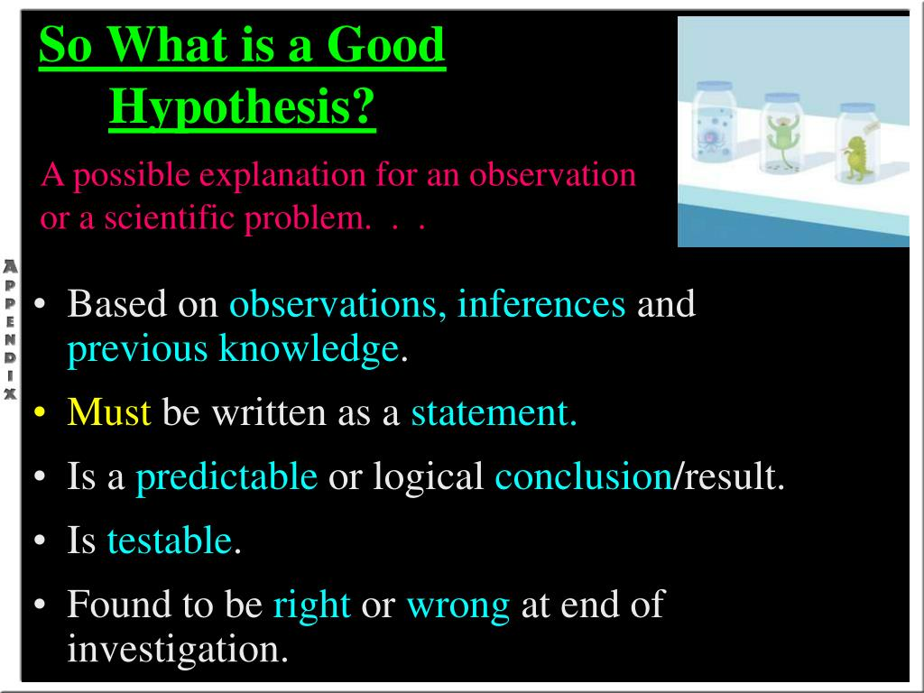 So What is a Good Hypothesis?