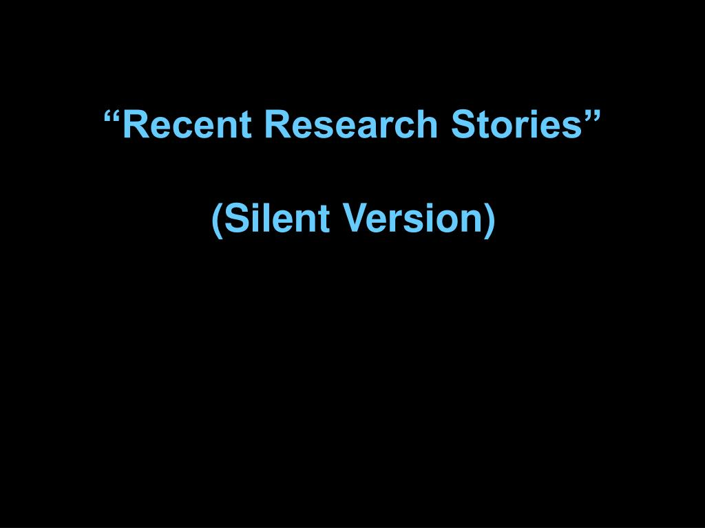 """Recent Research Stories"""