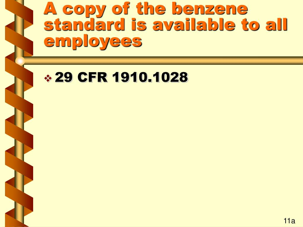 A copy of the benzene standard is available to all employees