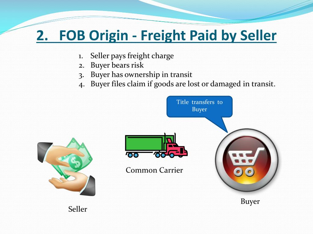 2.   FOB Origin - Freight Paid by Seller