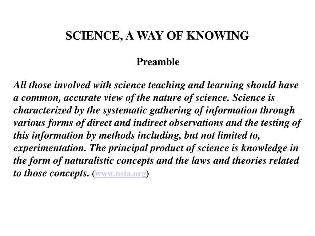 SCIENCE, A WAY OF KNOWING