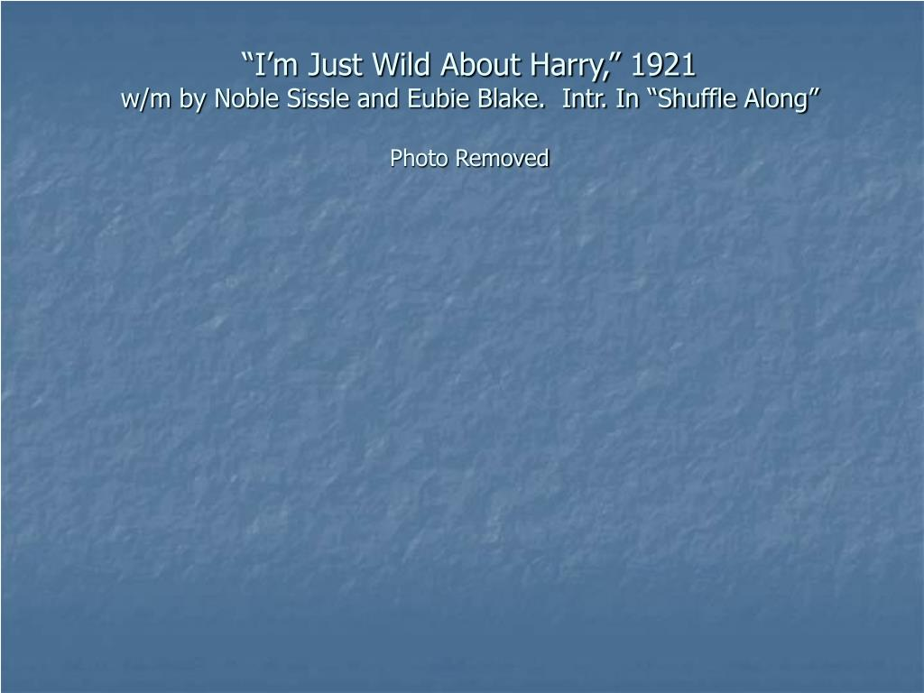 """I'm Just Wild About Harry,"" 1921"