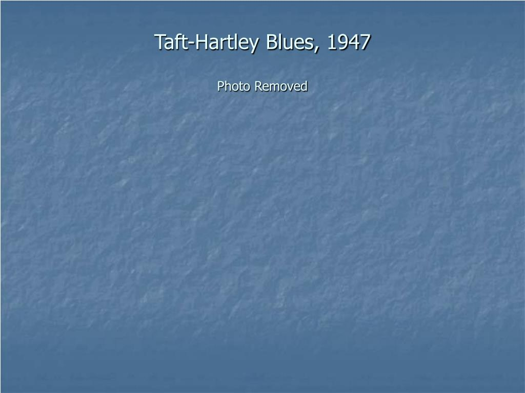 Taft-Hartley Blues, 1947
