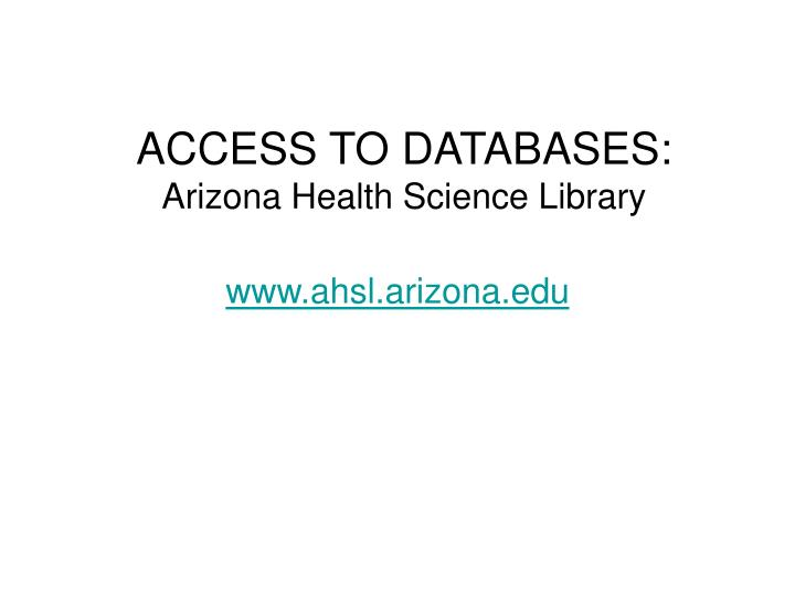 ACCESS TO DATABASES: