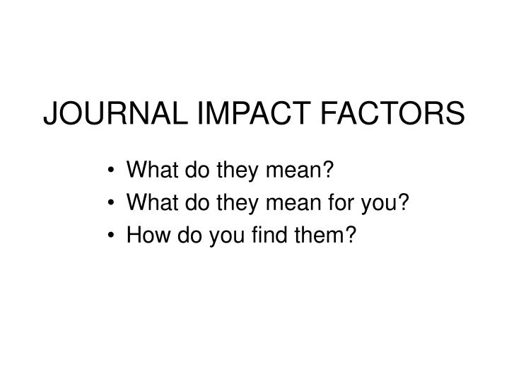 JOURNAL IMPACT FACTORS