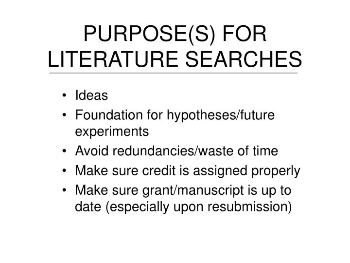 PURPOSE(S) FOR LITERATURE SEARCHES