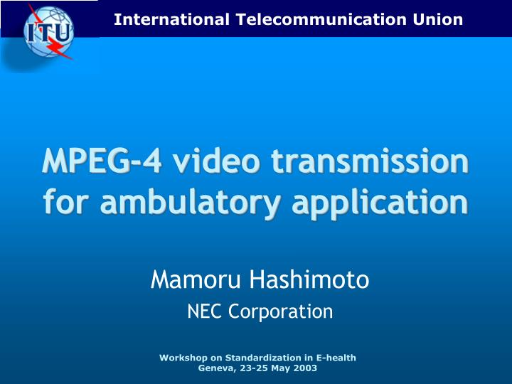 Mpeg 4 video transmission for ambulatory application l.jpg