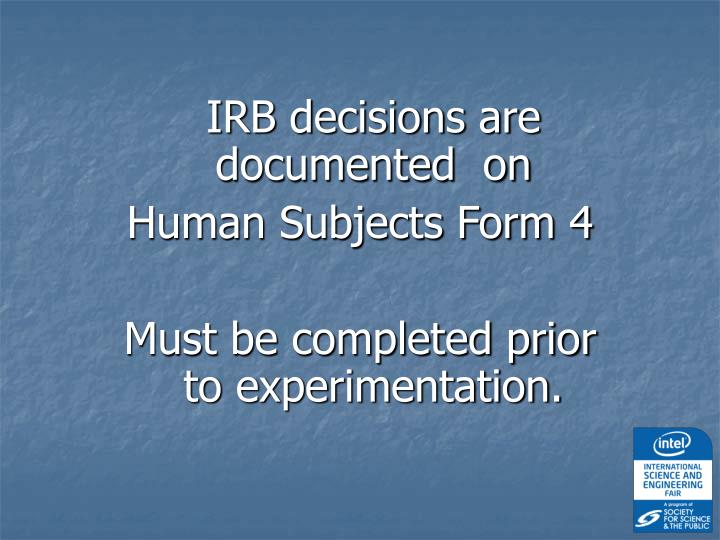 IRB decisions are documented  on