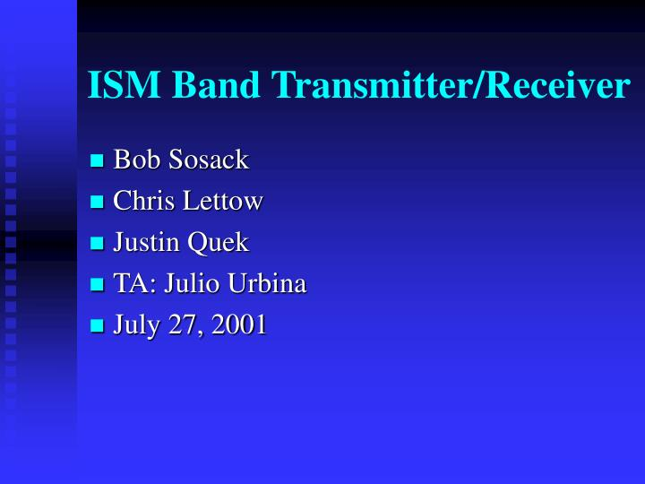 Ism band transmitter receiver