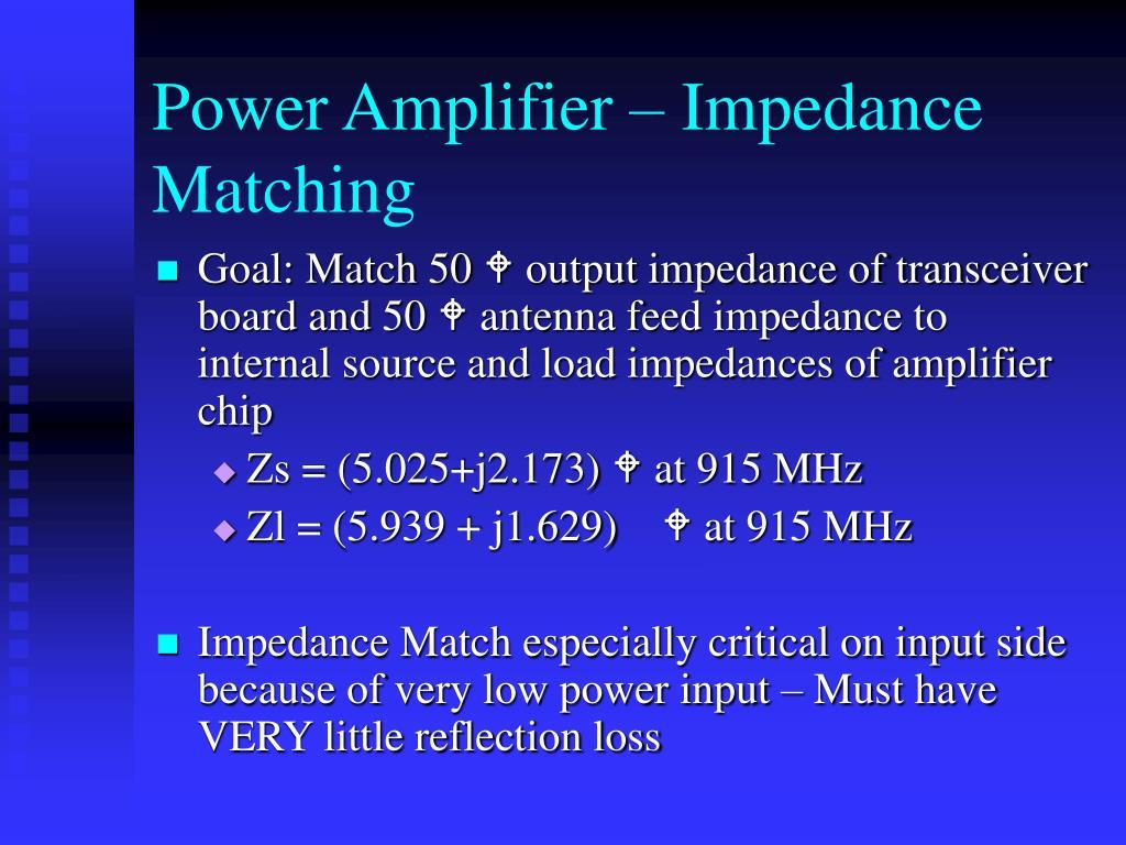 Power Amplifier – Impedance Matching
