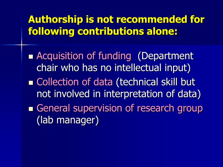 Authorship is not recommended for following contributions alone