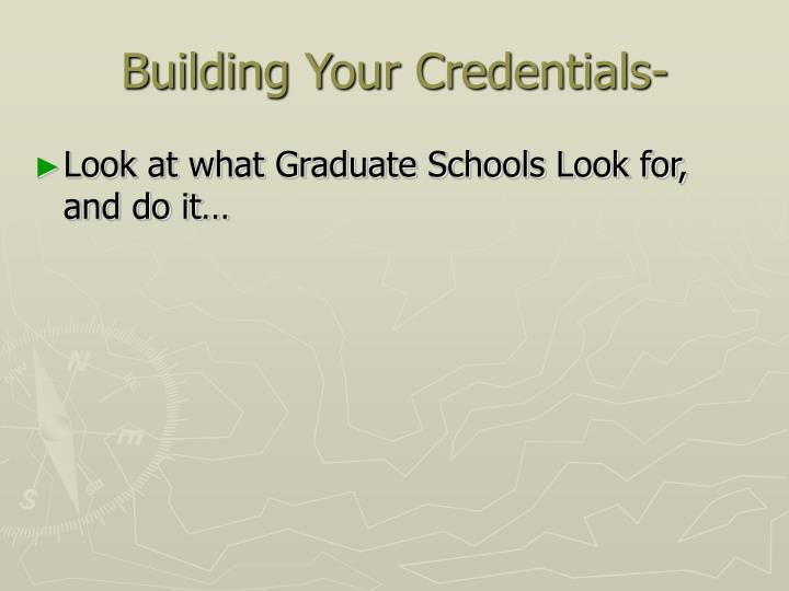 Building Your Credentials-