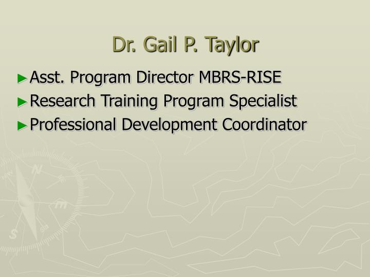 Dr. Gail P. Taylor