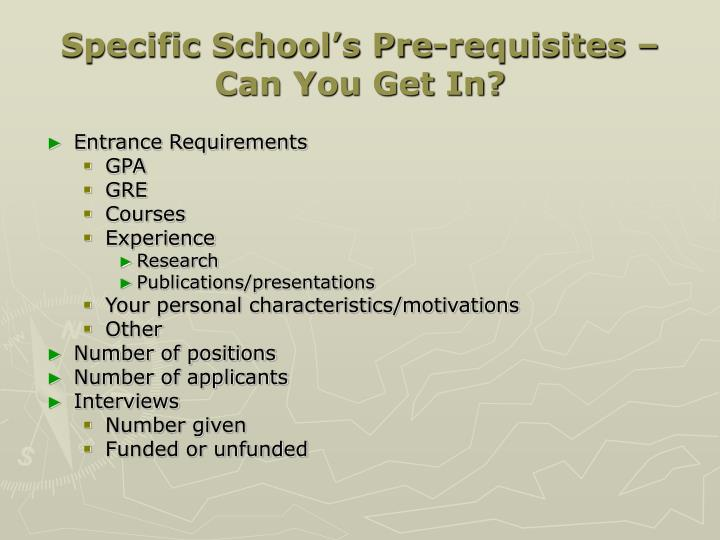 Specific School's Pre-requisites –