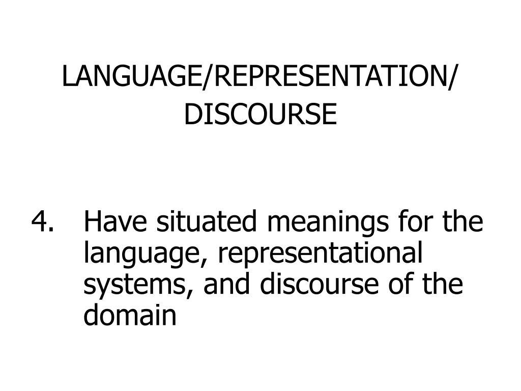 LANGUAGE/REPRESENTATION/
