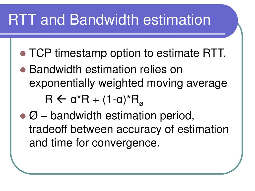 RTT and Bandwidth estimation
