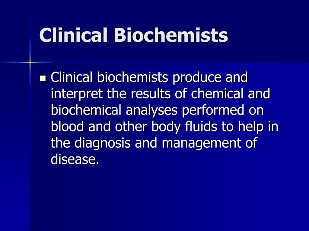 Clinical Biochemists