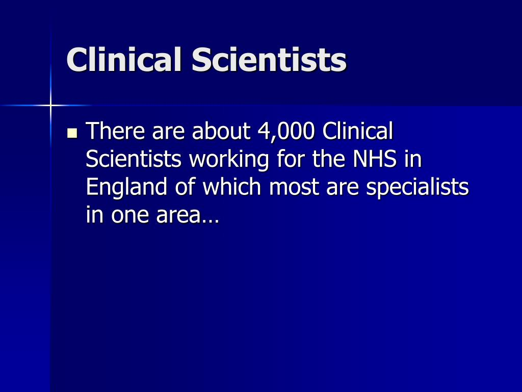 Clinical Scientists