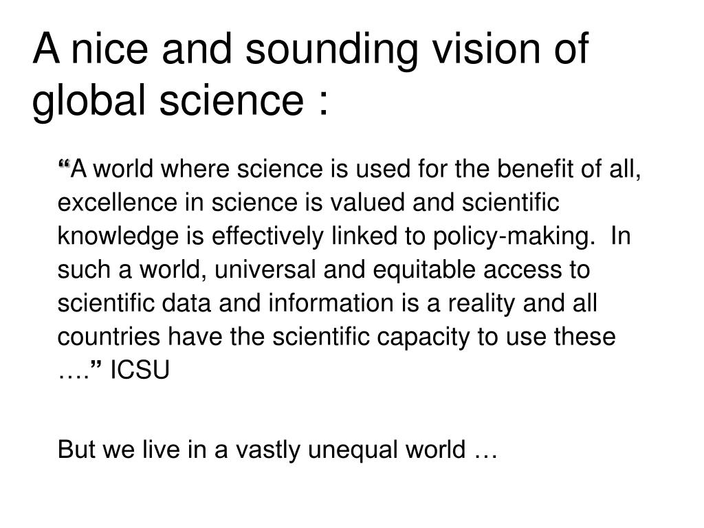 A nice and sounding vision of global science :