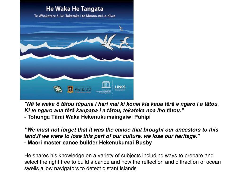 """Nā te waka ō tātou tūpuna i hari mai ki konei kia kaua tērā e ngaro i a tātou."