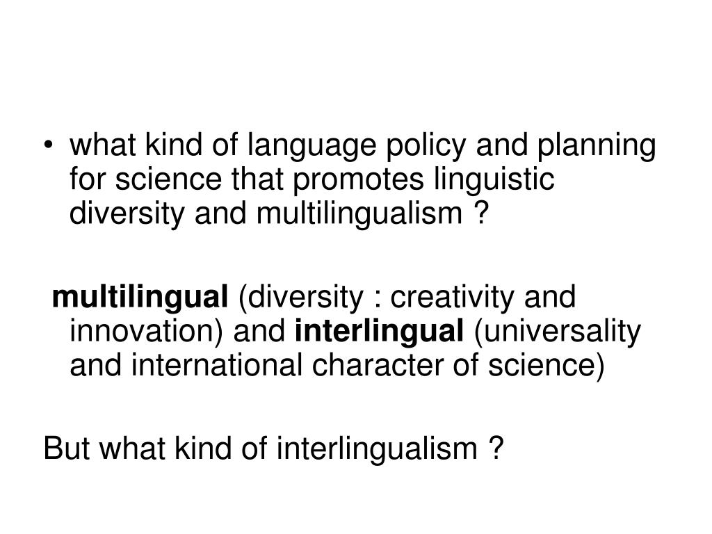 what kind of language policy and planning for science that promotes linguistic diversity and multilingualism ?
