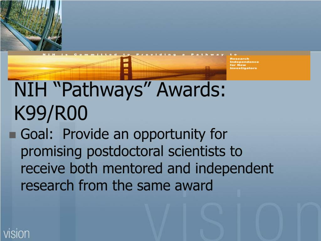 "NIH ""Pathways"" Awards: K99/R00"