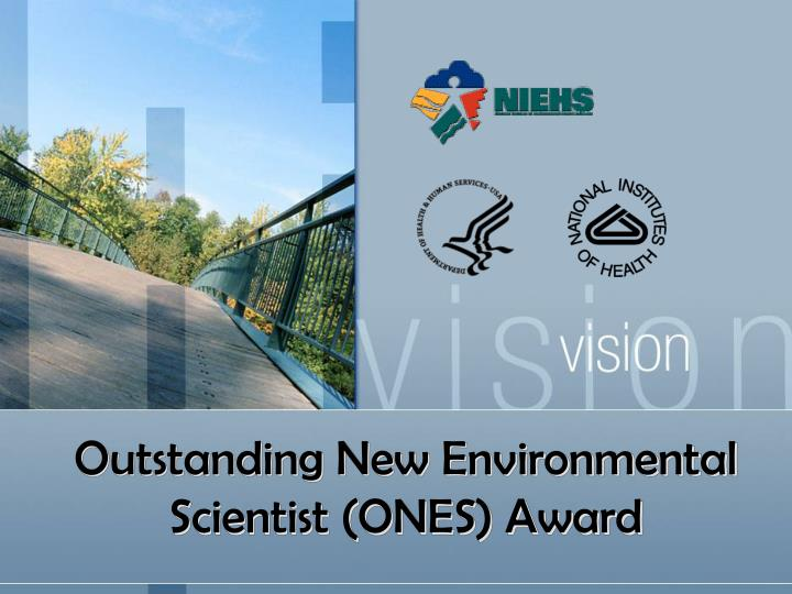 Outstanding new environmental scientist ones award