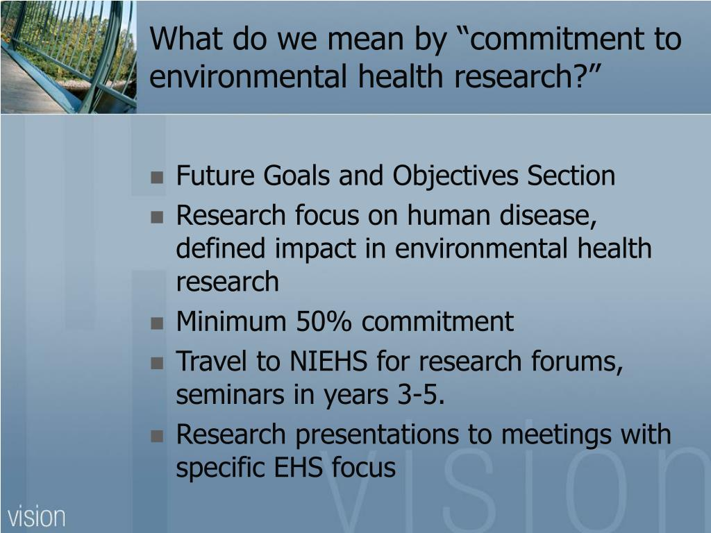 "What do we mean by ""commitment to environmental health research?"""