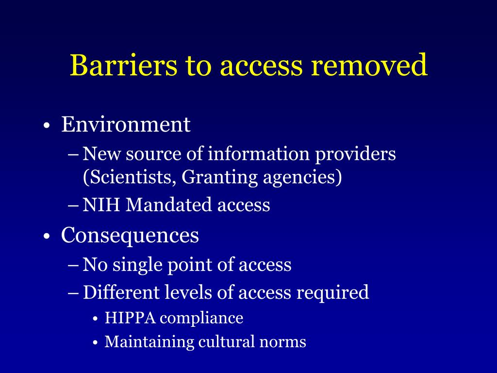 Barriers to access removed