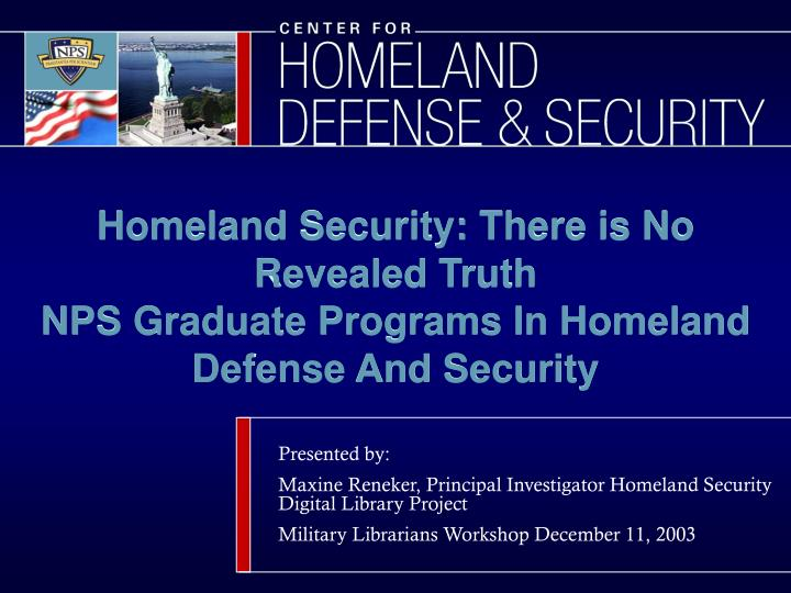 Homeland security there is no revealed truth nps graduate programs in homeland defense and security